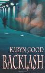 Backlash - Karyn Good