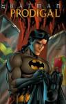 Batman: Prodigal - Chuck Dixon, Doug Moench, Alan Grant, Bret Blevins, Romeo Tanghal