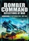 Bomber Command: Reflections of War: Volume 5 - Armageddon (27 September 1944 - May 1945) - Martin W. Bowman