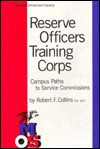 Reserve Officers Training Corps: Campus Pathways to Service Commissions - Robert Collins