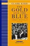 The Gold and the Blue: A Personal Memoir of the University of California, 1949�1967: Volume Two: Political Turmoil - Clark Kerr