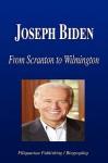 Joseph Biden - From Scranton to Wilmington (Biography) - Biographiq