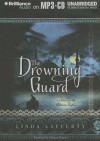 The Drowning Guard: A Novel of the Ottoman Empire - Linda Lafferty, Suzanne Cypress