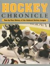 Hockey Chronicle: Year By Year History Of The National Hockey League - Morgan Hughes, Stan Fischler, Shirley Fischler