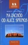 Na zachód od Alice Springs - Robyn Davidson