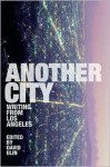 Another City: Writing from Los Angeles - David L. Ulin
