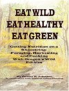 Eat Wild...Eat Healthy...Eat Green - Donna Johnson
