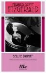 Belli e dannati - F. Scott Fitzgerald, Francesco Pacifico, Sara Antonelli