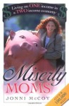 Miserly Moms: Living on One Income in a Two-Income Economy - Jonni McCoy