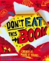 Don't Eat This Book - Nikalas Catlow, David Sinden