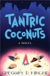 Tantric Coconuts - Gregory D. Kincaid