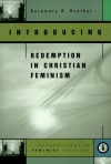 Introducing Redemption in Christian Feminism - Rosemary Radford Ruether