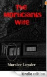 The Mortician's Wife - Maralee Lowder