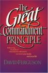The Great Commandment Principle - David Ferguson