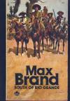 South of Rio Grande - Max Brand