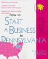 How to Start a Business in Pennsylvania: With Forms (Self-Help Law Kit With Forms) - Desiree A. Petrus, Mark Warda