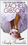 Simply Irresistible - Rachel Gibson