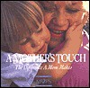 A Mother's Touch: The Difference a Mom Makes - Elisa Morgan