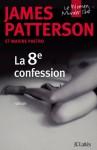 La 8e confession (Thrillers) (French Edition) - James Patterson