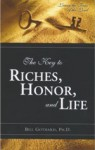 The Key to Riches, Honor, and Life - Bill Gothard