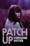 Patch Up - Stephanie Witter