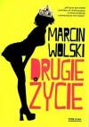 Drugie życie - Marcin Wolski