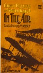 Great Battles of World War I: In The Air - A. Roy Brown, Frank C. Platt, Alan Hynd, William Bishop, General William Mitchell