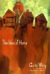 The Idea of Home - Curtis White