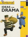 Ideas For Drama Key Stage 1 (Ready To Go) - Alison Chaplin