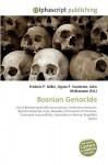 Bosnian Genocide - Agnes F. Vandome, John McBrewster, Sam B Miller II