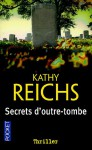 Secrets d'outre-tombe (Temperance Brennan #5) - Kathy Reichs