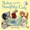 Ruby and the Naughty Cats - Jane Hissey