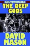 The Deep Gods - David Mason
