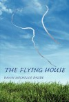 The Flying House - Dawn-Michelle Baude