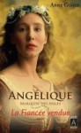 Angélique, Tome 2 : La fiancée vendue - Anne Golon