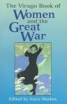 The Virago Book of Women and the Great War - Joyce Marlow