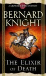 The Elixir of Death (Crowner John Mystery #10) - Bernard Knight