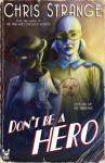 Don't Be a Hero - Chris Strange