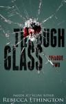 Through Glass Episode Two (Through Glass Novella Series) - Rebecca Ethington