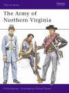 The Army of Northern Virginia - Philip R.N. Katcher, Michael Youens