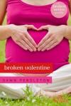 Broken Valentine - Dawn Pendleton