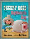 Desert Rose and Her Highfalutin Hog - Alison Jackson, Keith Graves