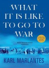 What It Is Like to Go to War - Karl Marlantes, To Be Announced