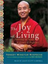 The Joy of Living: Unlocking the Secret and Science of Happiness (Audio) - Yongey Mingyur Rinpoche, Jason Scott Campbell, Eric Swanson