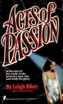 Acts of Passion - Leigh Riker