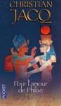 Pour l'amour de Philae - Christian Jacq