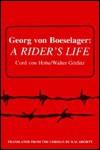 Georg Von Boeselager: A Rider's Life - Cord Von Hobe, Walter Görlitz