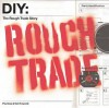 DIY (Do It Yourself): The Rough Trade Story - Paul Cox