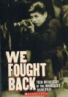 We Fought Back Teen Resisters of the Holocaust - Allan Zullo