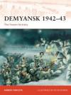 Demyansk 1942-43: The frozen fortress (Campaign) - Robert Forczyk, Peter Dennis